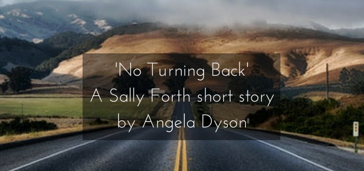 No Turning Back The Fortunes of Sally Forth Part 1 angela dyson short story