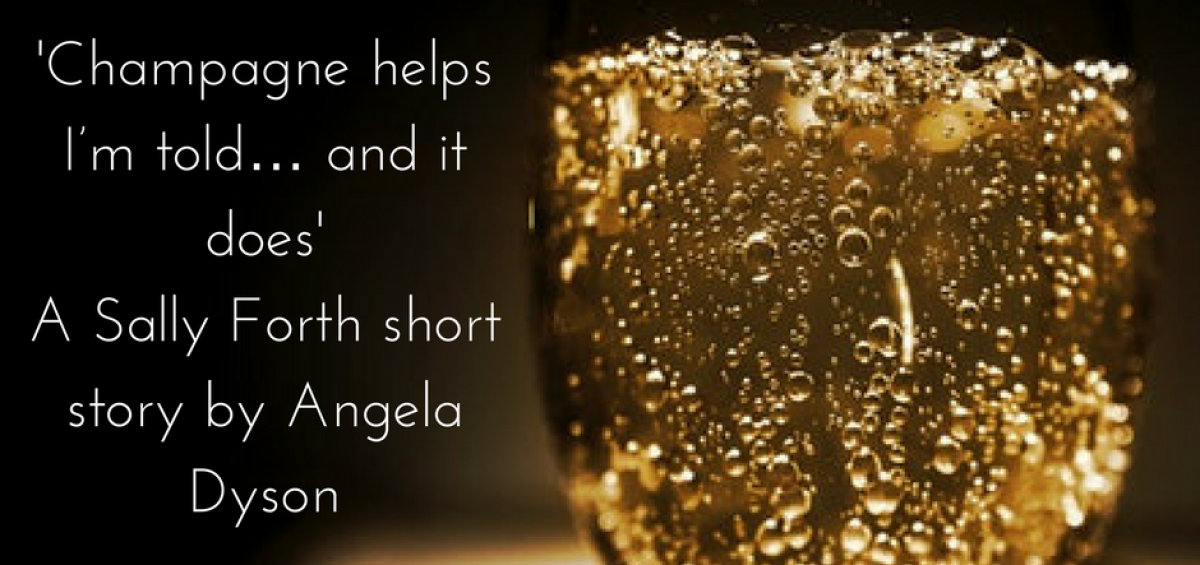 Champagne helps I'm told… and it does Sally Forth short story angela dyson