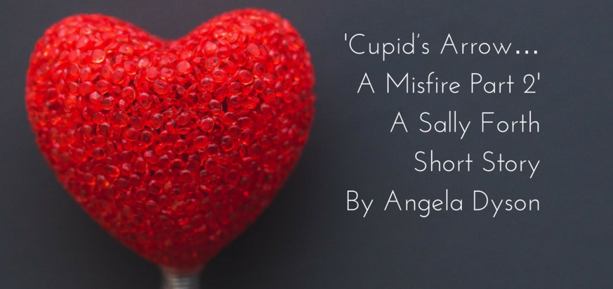 Cupids arrow p2 valentines Sally Forth short story angela dyson