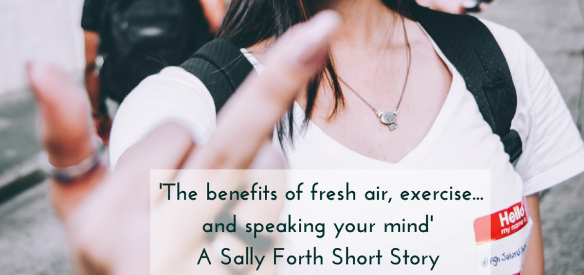 The benefits of fresh air, exercise... and speaking your mind - Sally Forth