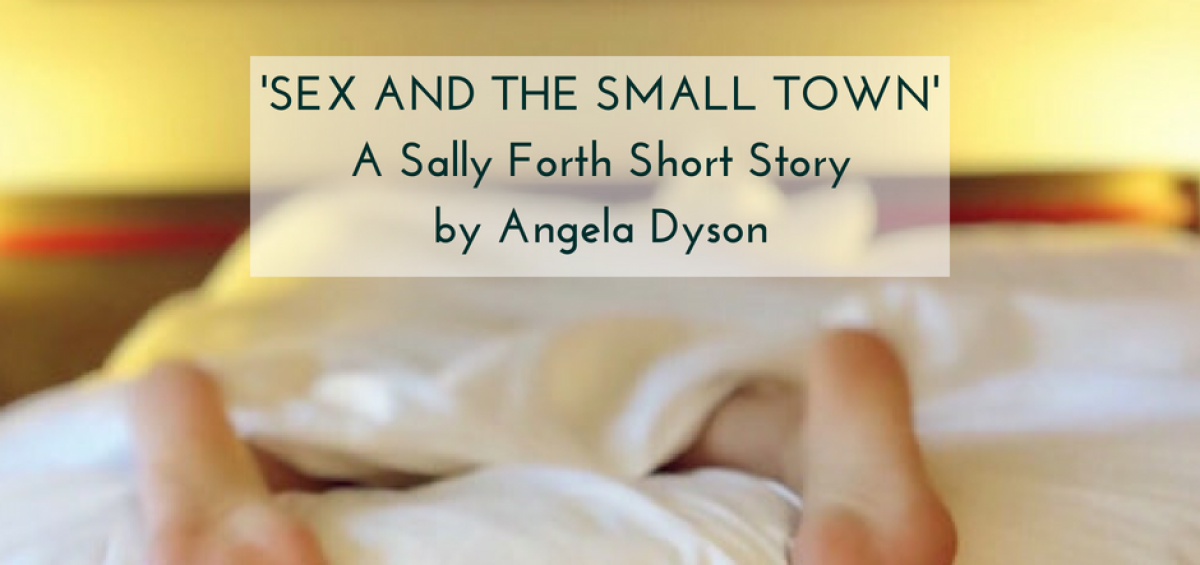 Sex and the small town. The Fortunes of Sally Forth short story angela dyson